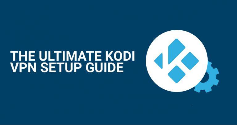 الدليل الأساسي لإعداد الشبكات الافتراضية لمشغل Kodi