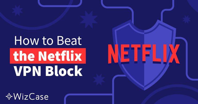 أفضل 10 برامج VPN ما زالت تعمل مع نتفليكس في عام 2020 (+ تجربة مجانية)