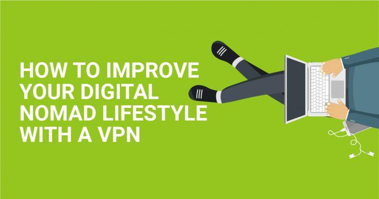 كيف تحسن حياتك كرحّالة رقمي باستخدام شبكة افتراضية خاصة (VPN)