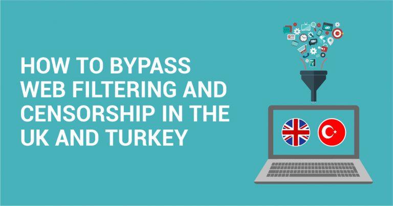كيفية الالتفاف على فرز المواقع والرقابة على الإنترنت في المملكة المتحدة وتركيا
