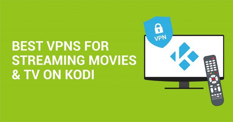 أفضل 5 شبكات افتراضية خاصة VPN لبث الأفلام والتليفزيون على Kodi