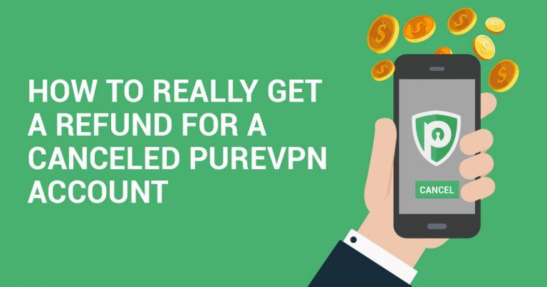 كيف تسترد أموالك فعلا من إلغاء حساب PureVPN