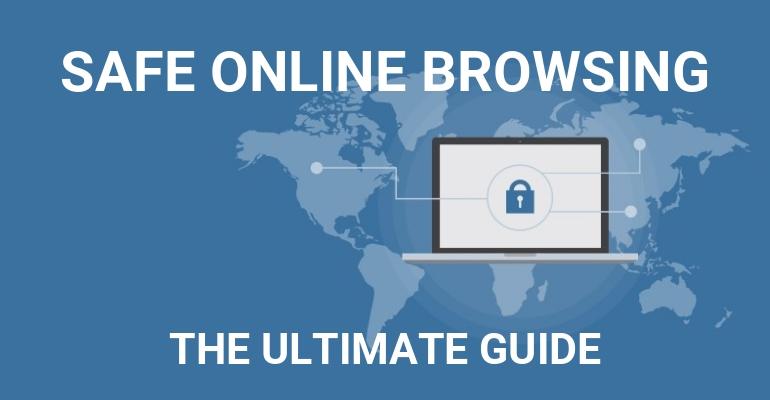 الدليل الشامل للتصفح الآمن لشبكة الإنترنت