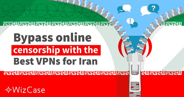 أفضل 6 VPN يمكن استخدامها في إيران