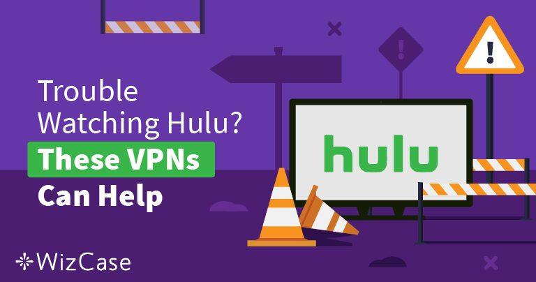 أفضل الشبكات الافتراضية الخاصة لعام 2019 لخدمة Hulu – للتغلب على الحظر والمشاهدة الآمنة!