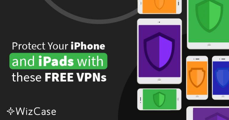أفضل 6 تطبيقات VPN مجانية على آيفون وآيباد (مجرّبة في أكتوبر 2021)
