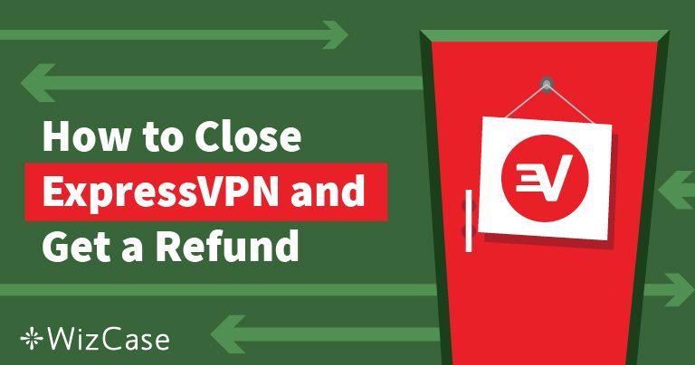 كيفية إلغاء اشتراك ExpressVPN واسترداد الأموال- طريقة مجربة ومثبتة