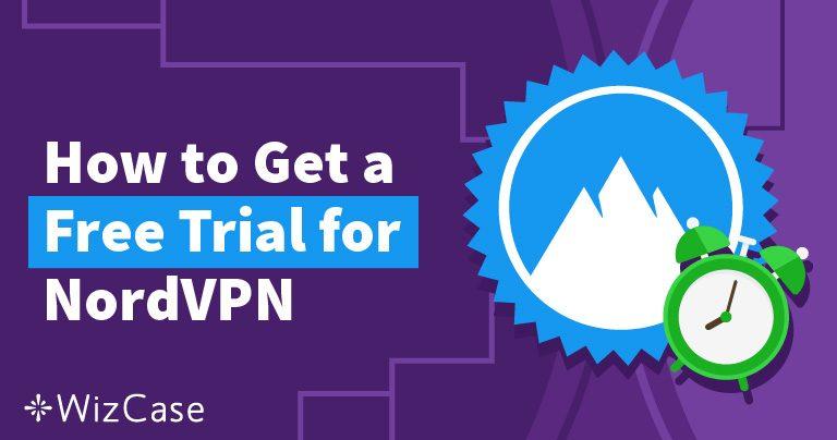 هل تريد تجربة NordVPN مجانًا – إليك الطريقة – محدثة  يناير 2020