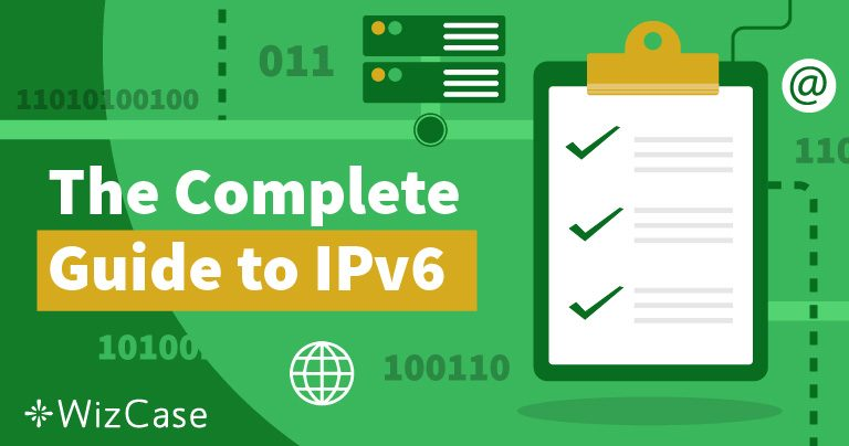 ما هو IPv6 ولماذا ينبغي أن تهتم به؟ Wizcase