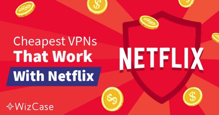 أفضل VPN رخيصة لتجاوز الحجب الجغرافي لـنتقليكس Netflix – مضمونة