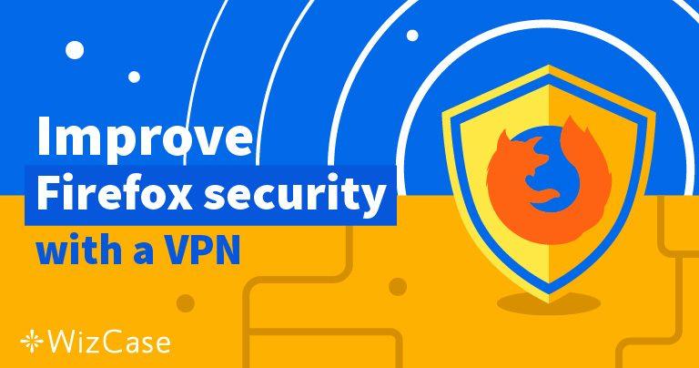 أفضل 5 شبكات افتراضية خاصة للاستخدام مع فايرفوكس