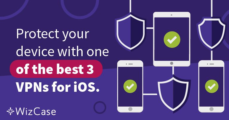 احمي جهاز الأيفون بواحدة من أفضل 3 شبكات افتراضية خاصة لـ iOS.