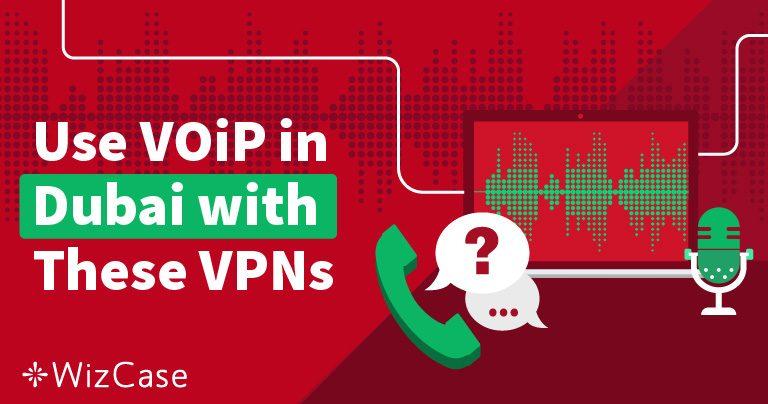أفضل 5VPN في دبي، الإمارات العربية المتحدة لسكايب Skype وخدمات VoIP الأخرى