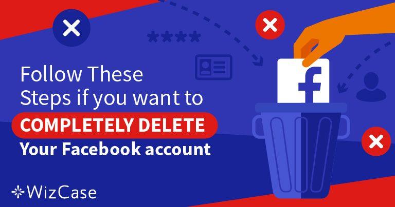 5 خطوات لحذف 100 ٪ من بياناتك من حساب الفيسبوك الخاص بك
