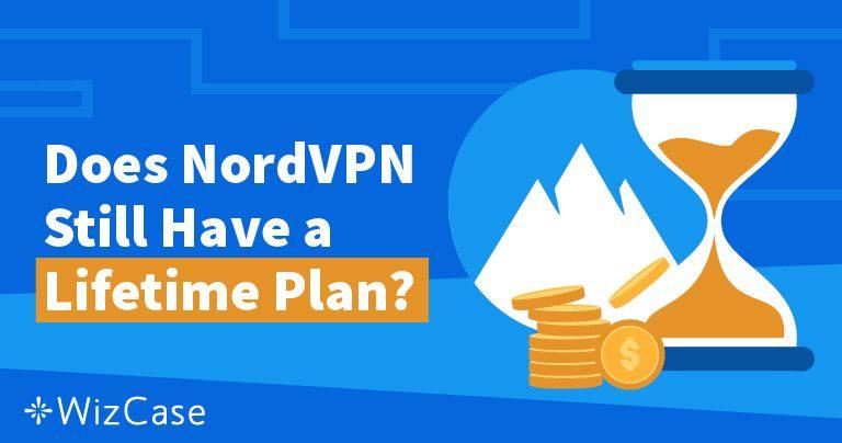 باقة NordVPN  مدى الحياة: أين تذهب ولماذا لن تفوتك