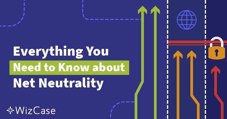 ما هي حيادية الانترنت؟ الدليل النهائي (محدث 2020)