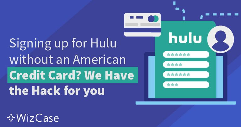 كيفية التسجيل بـ Hulu  بدون بطاقة ائتمان أمريكية
