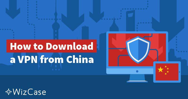 5 طرق للحصول على شبكة افتراضية خاصة إذا كنت في الصين بالفعل في 2019