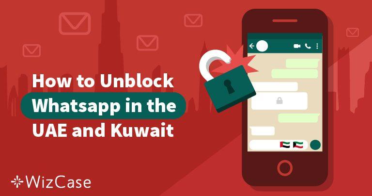كيفية تجاوز حظر واتساب في الإمارات والكويت