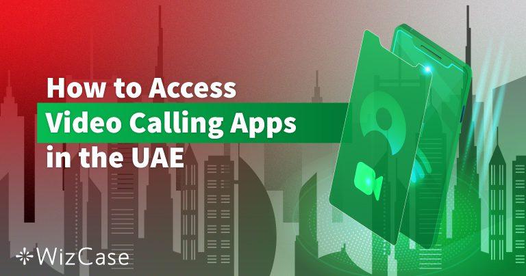 أفضل الشبكات الافتراضية الخاصة لتطبيقات مكالمات الفيديو في دولة الإمارات العربية المتحدة في عام 2019