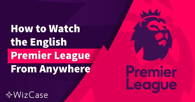كيف تشاهد مباراة Leicester vs Tottenham من أي مكان