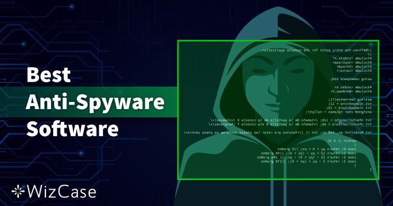 أفضل 10 برامج لمكافحة التجسس في 2021 (إزالة وحماية)