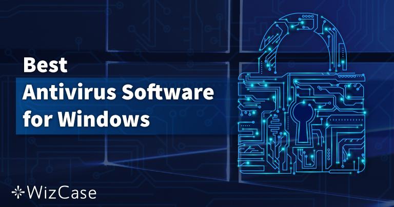 أفضل 10 برامج مضاد فيروسات للكمبيوتر بنظام ويندوز – يوليو 2021