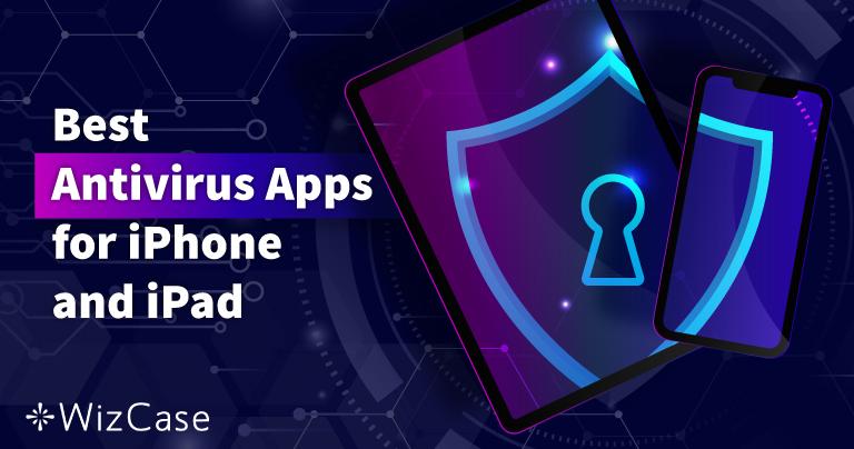 أفضل 5 تطبيقات مضاد فيروسات iOS لأجهزة آيفون وآيباد (تحديث 2021)