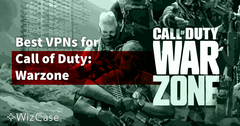 أفضل 5 برامج VPN للعبة Warzone – Call of Duty في  2021 (لأي جهاز)
